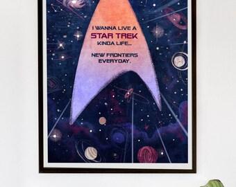 I wanna live a Star Trek kinda life - print or gift