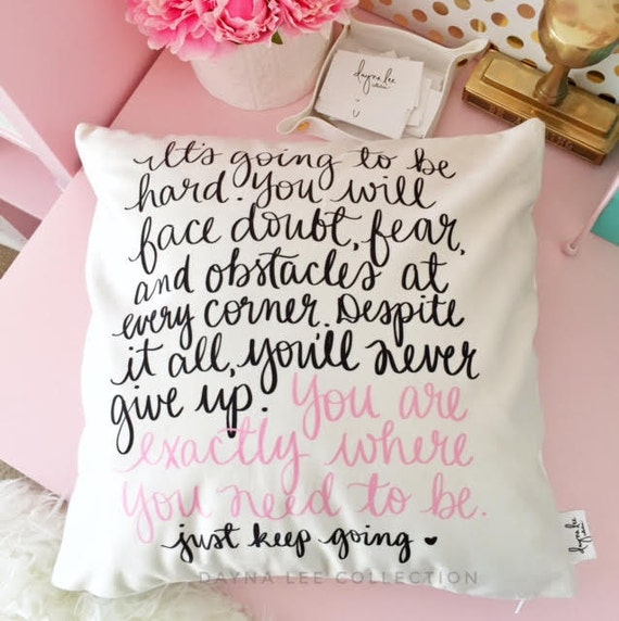 "It's going to be hard -- Original Inspirational Quote 18"" Velveteen PILLOW COVER"