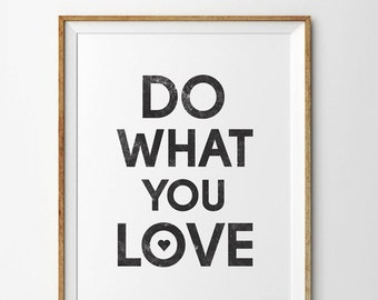 Do What You Love Print, Do What You Love Poster, Do What You Love Quote, Inspirational Quote, Motivational Quote, Typography Print