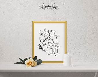 Printable bible verse - as for me and my house we will serve the lord - INSTANT DOWNLOAD print - printable scripture art - inspirational art