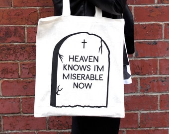 Heaven Knows I'm Miserable Now - Tote Bag