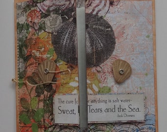 "Beach greeting card ""The cure for anything is salt water - Sweat, Tears and the Sea."" v. 1"