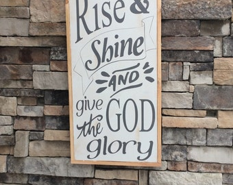Rise and Shine  and give god the glory distressed gray wash framed wood sign 18x34