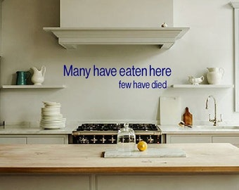 Many have eaten here. Few have died...- wall decal, kitchen decor