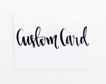 Custom Card - Hand Lettered - White Cardstock - Single Card