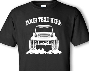 Early Ford Bronco - EB- 1966 - 1976 - 4x4 - Off Road - Personalized Cotton T-shirt - #TOR018