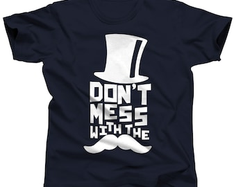 Funny Mustache Shirt - Don't Mess With The Stache - Stache Bash - Stache Party - Stache T Shirt - Mustache Birthday Outfit - Mustache Outfit