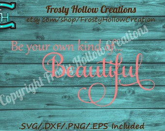 Be Your Own Kind Of Beautiful cutting file SVG, DXF, EPS instant download