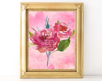 Be Kind To Yourself Print / Every Day Spirit / Inspirational Wall Art / Dorm Decor / Encouraging Quote / Uplifting Wall Art