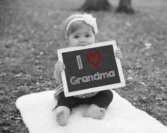 I Love Grandma, Printable Chalkboard Sign, Baby Photo Prop, Gift For Grandma, Mother's Day Gift, Grandparents Day Gift, New Grandma Gift