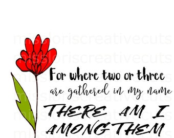 Mathew 18:20 There I am among them  SVG Cut file  Cricut explore filescrapbook vinyl decal wood sign cricut cameo Commercial use