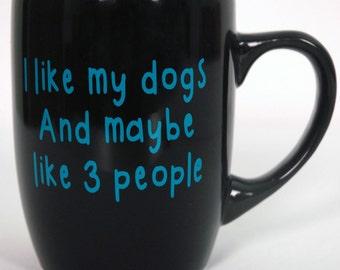 I Like My Pets and Maybe Like 3 People 12 oz. Mug