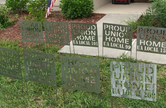 PROUD UNION HOME (with your local # designed on it) Pictures are examples.