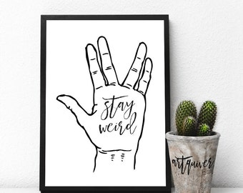 Stay Weird! Motivational posters, Wall quotes, Artsy quotes, Trendy Wall Designs, quote posters, inspirational quote