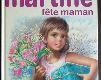 Vintage French Children's Book - Martine Fete Maman by Gilbert Delahaye & Marcel Marlier (1982)