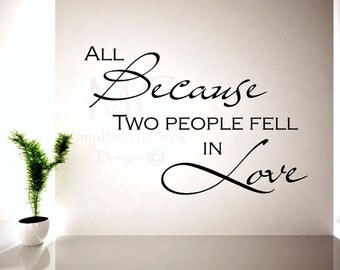 All Because Two People Fell in Love Wall Decal   Wedding Decals   Family Room Decor   Vinyl Wall Decal All Because Two People