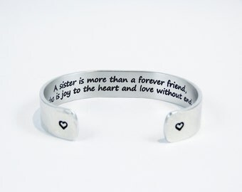 """Sister to Sister Gift- """"A sister is more than a forever friend, she is joy to the heart and love without end."""" 1/2"""" hidden message cuff"""