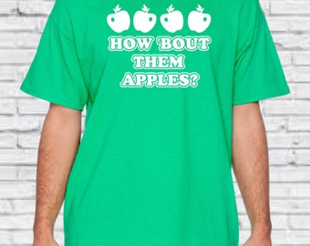 How About Them Apples - Funny T-shirt Men's T-shirts Women's T-shirts School T-shirts Silly T-shirts Gifts For Teachers School Gifts