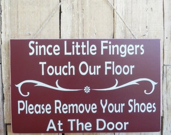 """Since little fingers touch our floor, Please remove your shoes at the door, 6"""" x 9.5"""" hand painted sign, Please remove shoes, Little Fingers"""
