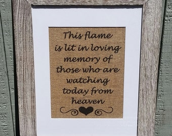 Rustic wedding,In loving memory,Burlap,Watching from heaven,Memorial table,This flame is lit,Wood,Rustic theme,Wedding sign,Memorial