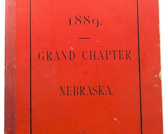 Proceedings of the Grand Chapter Royal Arch Masons, of Nebraska 1889