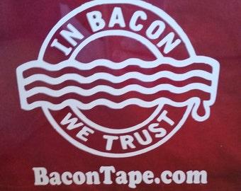 In Bacon We Trust Vinyl Decal - Car Decal, Laptop Sticker, Bumper Sticker or Window Decal!