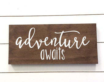 Adventure awaits Wood Sign // Rustic Home Decor // Nursery // Farmhouse Decor // Kids Room Decor // Play Room Sign // Baby Gift