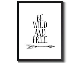 Be Wild and Free...Wall Art, Boys Bedroom Wall Prints, Nursery Wall Art Prints, Room Decor Prints, Instant Download