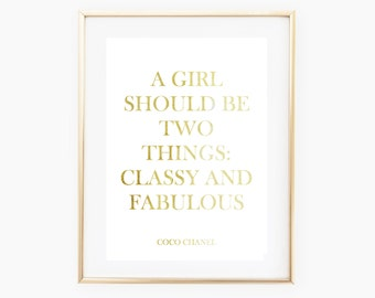 Gold Foil Print - Coco Chanel Quote Print - A Girl Should Be Two Things: Classy And Fabulous - Motivational Quote