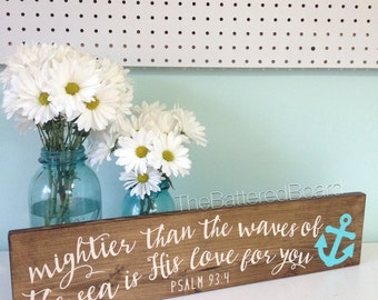 """Mightier Than The Waves Of The Sea Is His Love For You Psalm 93 verse Distressed 5.5""""x24"""" Wood Sign"""