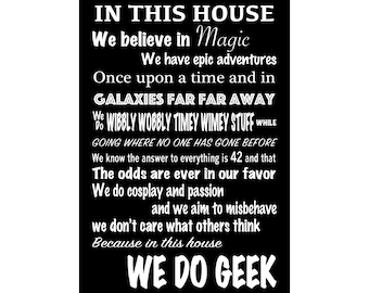 In This House... We Do Geek - Ready To Hang Canvas Gallery Wrap or Luster Paper - Sizes (8x12) (12x18) (16x24) (18x24) (20x30) (24x36)