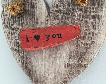 I  Love You, One of a Kind, Painted and Distressed, Heart Shaped Wooden Sign