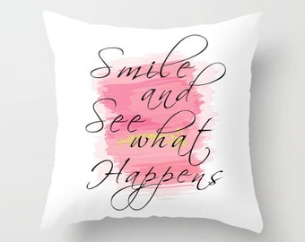 Smile Pillow, Quote Throw Pillows, Pink and White Pillow, Pink and Gold Pillow, Inspirational Pillow, Decorative Pillow Covers, Quote Pillow