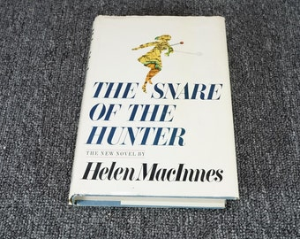 The Snare Of The Hunter By Helen Macinnes C. 1974