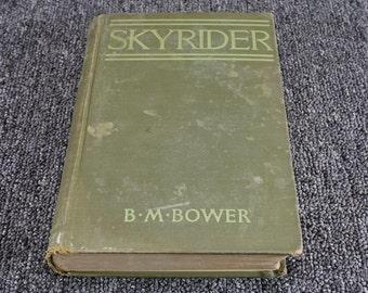Skyriker By B. M. Bower 1918