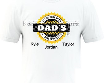 Dad's Taxi T-Shirt Great Father's Day Gift