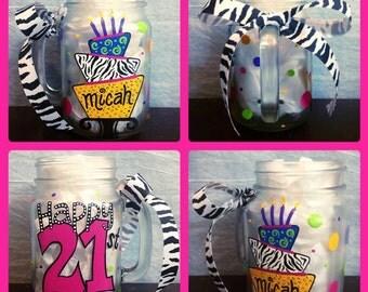 Happy 21st Birthday Mason Jar Glass Hand Painted, 21st Birthday Glasses, Dirty Thirty, Sweet Sixteen, Toasting Glasses, Birthday Gifts