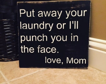 Put away your laundry sign...