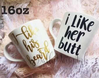 I Like His Beard / I Like Her Butt Mug Set • Couples Mug Set • His and Hers Mugs • Husband and Wife Mugs • Girlfriend and Boyfriend Mug Set