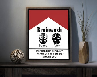 Brainwash Digital Art Print - Inspirational Manipulation Wall Art, Motivational Political Quote Art, Printable Cigarettes Satire Artwork