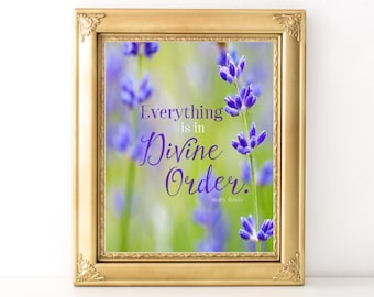Divine Order Print / Every Day Spirit / Get Well / Inspirational Quote / Encouragement / Encouraging Quote / Uplifting / Comforting