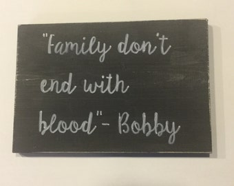"Supernatural Bobby quote ""Family don't end with blood"" Sign Dean & Sam Winchester"