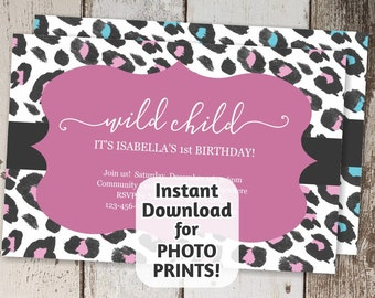 Printable Wild Child Leopard Invitation Template - 1st First Birthday Party Pink Girl Blue Boy - Digital File Instant Download - Photo Print