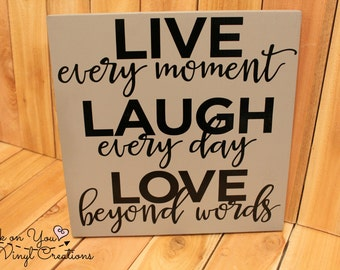 Live every moment / Laugh every day / love beyond words hanging wood sign