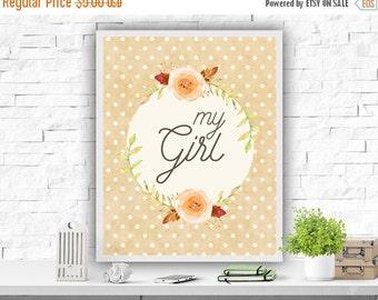 SALE My Girl Nursery Art Print Floral Print Nursery Decor Instant Download Printable Wall Decor Baby Girls