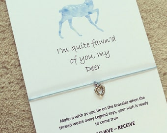 I'm quite fawn'd of you my deer  wish bracelet