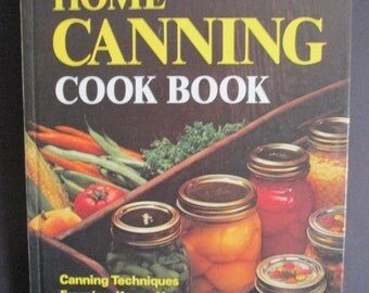 1975 Better Homes Home Canning Cookbook