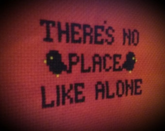 No place like alone hand stitched