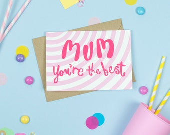 Mum You're the Best! Card