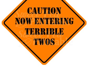 Instant Download - Caution Terrible Twos Sign for Construction Birthday Party
